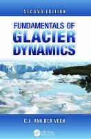 Fundamentals of Glacier Dynamics by C. J. van der Veen