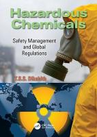 Hazardous Chemicals Safety Management and Global Regulations by T. S. S. Dikshith