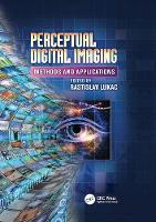 Perceptual Digital Imaging Methods and Applications by Rastislav Lukac