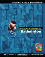 Skills, Drills & Strategies for Badminton by Don Paup