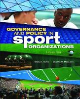 Governance and Policy in Sport Organizations by Mary A. Hums, Joanne C. MacLean