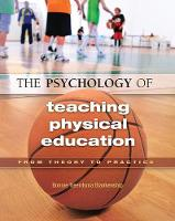 The Psychology of Teaching Physical Education From Theory to Practice by Bonnie (Purdue University Us) Blankenship