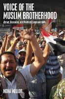 Voice of the Muslim Brotherhood Da'wa, Discourse, and Political Communication by Noha (University of Bedfordshire) Mellor