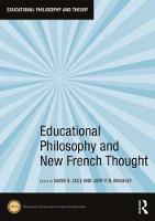 Educational Philosophy and New French Thought by David R. (University of Western Sydney, Australia) Cole