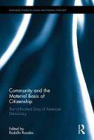 Community as the Material Basis of Citizenship The Unfinished Story of American Democracy by Rodolfo Rosales