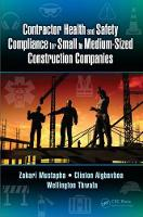 Contractor Health and Safety Compliance for Small to Medium-Sized Construction Companies by Zakari (Cape Coast Technical University, Abura, Cape Coast, Ghana) Mustapha, Clinton (Dept. of Construction Manageme Aigbavboa