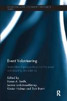 Event Volunteering International Perspectives on the Event Volunteering Experience by Karen A. Smith