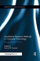 Qualitative Research Methods in Consumer Psychology Ethnography and Culture by Paul Hackett
