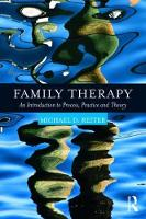 Family Therapy An Introduction to Process, Practice, and Theory by Michael (Nova Southeastern University, FL, USA) Reiter