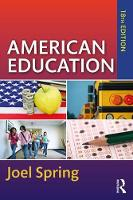 American Education by Joel (Queens College and the Graduate Center of the City University of New York, USA) Spring
