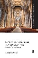 Sacred Architecture in a Secular Age Anamnesis of Durham Cathedral by Marie Clausen