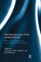 The Reconstruction of the Juridico-Political Affinity and Divergence in Hans Kelsen and Max Weber by Ian Bryan