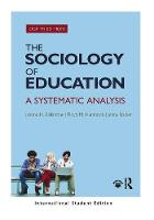 The Sociology of Education A Systematic Analysis (International Student Edition) by Jeanne H. (Wright State University, USA) Ballantine, Floyd M. (New York University, USA) Hammack, Jenny Stuber