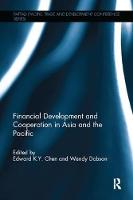 Financial Development and Cooperation in Asia and the Pacific by Edward K. Y. (The University of Hong Kong) Chen
