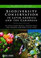 Biodiversity Conservation in Latin America and the Caribbean Prioritizing Policies by Allen Blackman, Rebecca Epanchin-Niell, Juha Siikamaki, Daniel Velez-Lopez