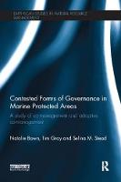 Contested Forms of Governance in Marine Protected Areas A Study of Co-Management and Adaptive Co-Management by Natalie Bown, Tim S. Gray, Selina M. Stead