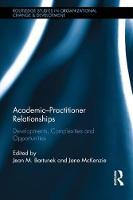 Academic Practitioner Research Partnerships Developments, Complexities and Opportunities by Jean M. Bartunek