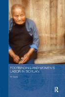 Footbinding and Women's Labor in Sichuan by Hill Gates