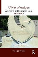 Olivier Messiaen A Research and Information Guide by Vincent P., Jr. (Pennsylvania State University, USA) Benitez