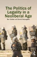 The Politics of Legality in a Neoliberal Age by Ben Golder