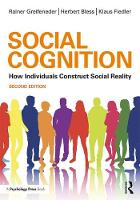 Social Cognition How Individuals Construct Social Reality by Rainer (University of Basel, Switzerland) Greifeneder, Herbert Bless, Klaus Fiedler