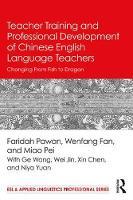 Teacher Training and Professional Development of Chinese English Language Teachers Changing From Fish to Dragon by Faridah (Indiana University, USA) Pawan, Wenfang Fan, Pei Miao