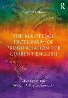 The Routledge Dictionary of Pronunciation for Current English by Clive Upton, William A., Jr. Kretzschmar
