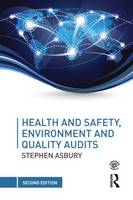 Health and Safety, Environment and Quality Audits A risk-based approach by Stephen (Managing Director of Corporate Risk Systems Limited) Asbury
