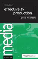 Effective TV Production by Gerald Millerson