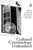 Cultural Criminology Unleashed by Prof. Jeff Ferrell