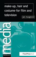 Make-Up, Hair and Costume for Film and Television by Jan Musgrove