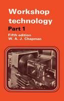 Workshop Technology by W. Chapman