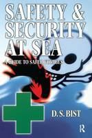 Safety and Security at Sea by D. S. Bist