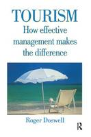 Tourism: How Effective Management Makes the Difference by Roger Doswell