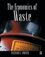 The Economics of Waste by Richard C. Porter