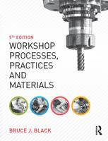 Workshop Processes, Practices and Materials by Bruce J. Black