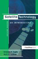 Satellite Technology An Introduction by Andrew F. Inglis, Arch Luther