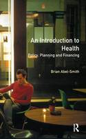 An Introduction To Health Policy, Planning and Financing by Brian Abel-Smith