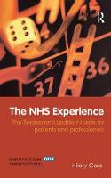 The NHS Experience The 'Snakes and Ladders' Guide for Patients and Professionals by Hilary Cass