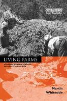 Living Farms Encouraging Sustainable Smallholders in Southern Africa by Martin Whiteside