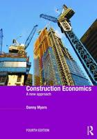 Construction Economics A New Approach by Danny Myers