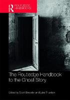 The Routledge Handbook to the Ghost Story by Scott Brewster