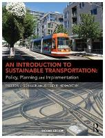 An Introduction to Sustainable Transportation Policy, Planning and Implementation by Preston L. Schiller, Eric C. Bruun, Jeffrey R. Kenworthy