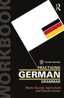 Practising German Grammar by Martin Durrell, Katrin Kohl, Claudia Kaiser