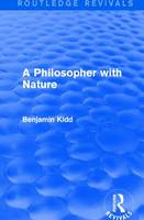 A Philosopher with Nature by Benjamin Kidd
