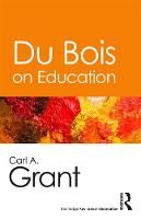 Du Bois and Education by Carl A. (University of Wisconsin-Madison, USA) Grant