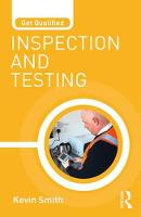 Get Qualified: Inspection and Testing by Kevin (Electrical Trainer and Training Manager, UK) Smith