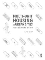 Multi-Unit Housing in Urban Cities From 1800 to Present Day by Katy (University of Toronto Ontario Canada) Chey