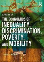 The Economics of Inequality, Discrimination, Poverty, and Mobility by Robert S. Rycroft