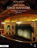 Stage Manager The Professional Experience Refreshed by Larry Fazio